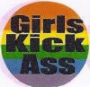 Rainbow Girls Kick Ass Button