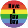 Rainbow Have a Gay Day Button